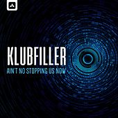 Ain't No Stopping Us Now by Klubfiller