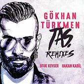 Taş (Remixes) von Gökhan Türkmen