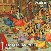 Top Persian Music, Vol. 1 by Various Artists