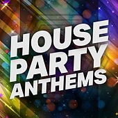 House Party Anthems di Various Artists