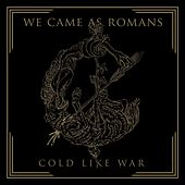 Cold Like War von We Came As Romans