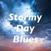 Stormy Day Blues by Various Artists