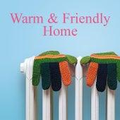 Warm & Friendly Home von Various Artists