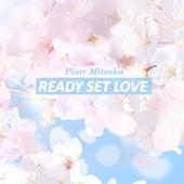 Ready Set Love von Piotr Miteska