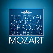 The Royal Concertgebouw Orchestra: W. A. Mozart by Various Artists