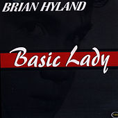 Basic Lady by Brian Hyland