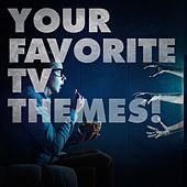 Your Favorite TV Themes! de Various Artists
