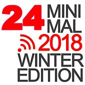 24 Minimal 2018 (Winter Edition) by Various Artists