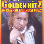 Golden Hitz Of Calypso And Soca Vol.2 by Various Artists