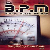 B.P.M. - Bionic Pulse Method Vol. 2 - compiled by Sesto Sento by Various Artists