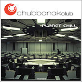 Planet Chill by Chubbanak Club