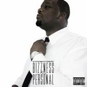 Bizzness Neva Personal by Bub Bizzle