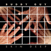 Skin Deep Deluxe Version von Buddy Guy