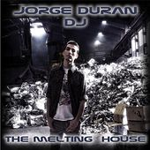 The Melting House de Jorge Duran DJ