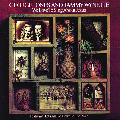 We Love To Sing About Jesus by George Jones