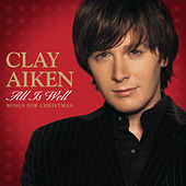 All Is Well - Songs For Christmas by Clay Aiken