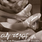 Music for Ballet Class Ii - Etudes by Aly Tejas