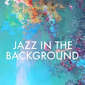 Jazz In The Background by Various Artists