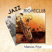 Jazz Nightclub by Marcus Frye