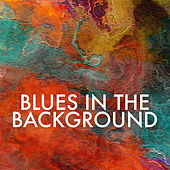 Blues In The Background von Various Artists