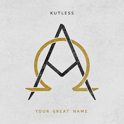 Your Great Name by Kutless