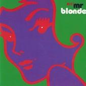 Meet Mr. Blonde by Mr. Blonde
