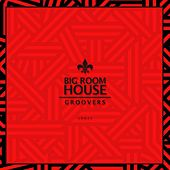 Big Room House Groovers 2017 - EP by Various Artists