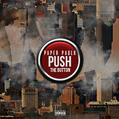 Push The Button by Paper Paulk