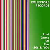 Collectors Records: Lost Gems of the '50 & '60s de Various Artists