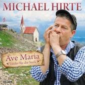 Ave Maria - Lieder für die Seele de Michael Hirte