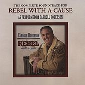 Rebel With a Cause (Instrumental Version Only) by Carroll Roberson