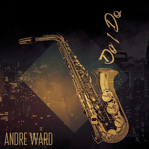 Do I Do by Andre Ward