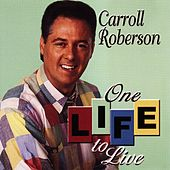 One Life to Live von Carroll Roberson
