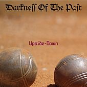 Darkness Of The Past van The Upsidedown