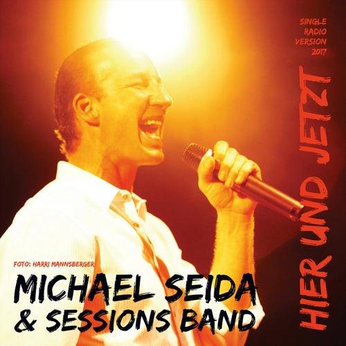Hier und jetzt by Michael Seida