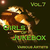 Girls of JukeBox Favorites, Vol. 7 de Various Artists