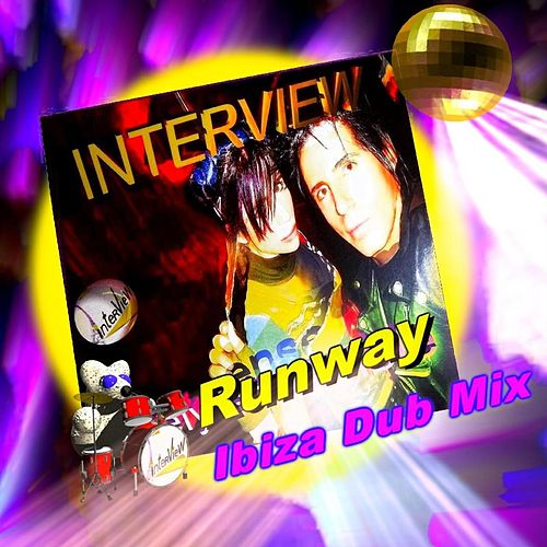 Interview Runway - Ibiza Dub Mix by Inter view