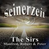 Seinerzeit by The Sirs