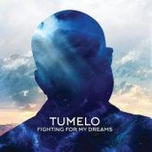 Fighting For My Dreams von Tumelo