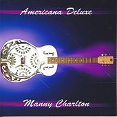 Americana Deluxe by Manny Charlton (Nazareth)