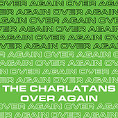 Over Again (Edit) von Charlatans U.K.