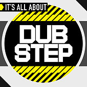 It's All About Dub Step von Various Artists