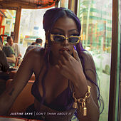 Don't Think About It by Justine Skye
