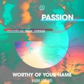 Worthy Of Your Name (Radio Version) de Passion