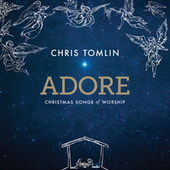 Adore: Christmas Songs Of Worship (Deluxe Edition/Live) de Chris Tomlin
