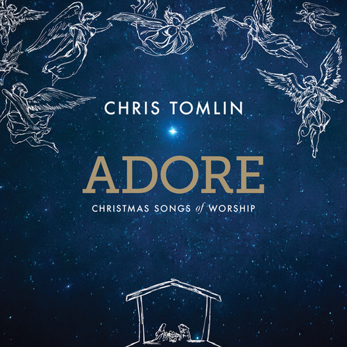 Adore: Christmas Songs Of Worship (Deluxe Edition/Live) by Chris Tomlin