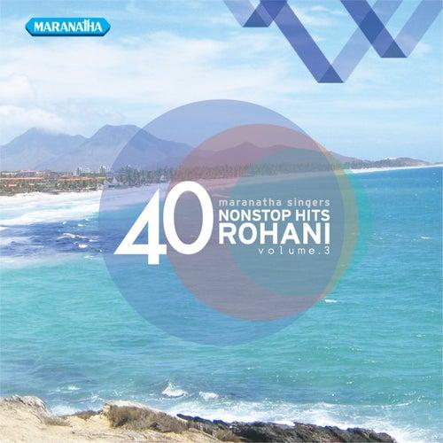 40 Nonstop Hits Rohani, Vol. 3 by Maranatha! Singers