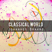 Classical World: Johannes Brahms by Various Artists