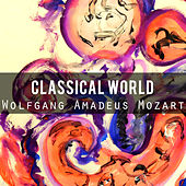 Classical World: Wolfgang Amadeus Mozart by Various Artists
