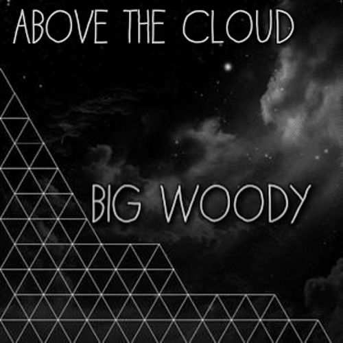 Above the Cloud by Big Woody